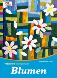 Patchwork leicht gemacht Blumen